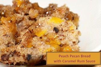 Peach Pecan Bread with Caramel Rum Sauce  http://www.momspantrykitchen.com/peach-pecan-bread-with-caramel-rum-sauce.html