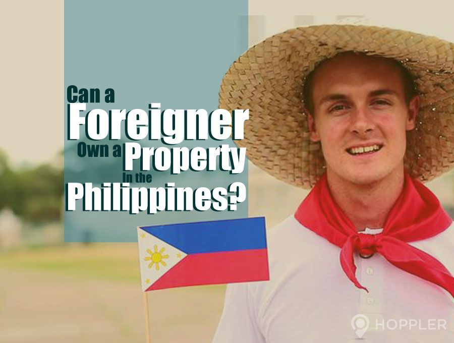 Find out whether foreigners are not allowed to buy real property in the Philippines.