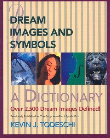 Dream Images And Symbols A Dictionary Creative Breakthroughs Books
