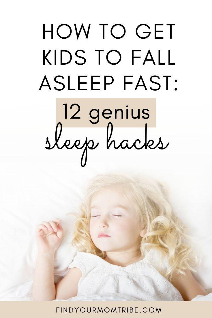 How to Get Kids to Fall Asleep FAST: 12 Genius Sleep Hacks ...