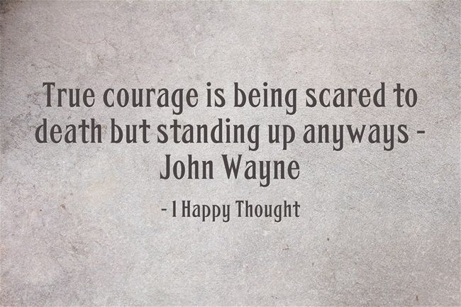 Quotes About Your Demons: Courage Is Being Scared But Facing Your Demons Either Way