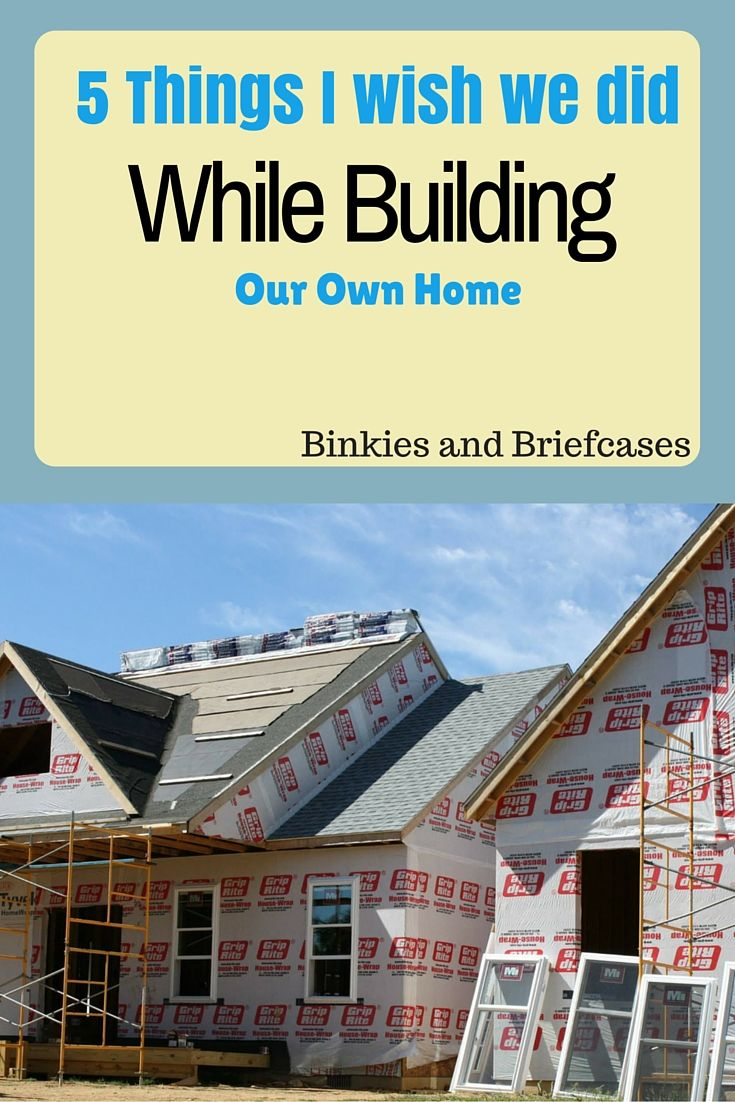 Ten things i wish we had done when we were building a new - Tips for building a new home ...