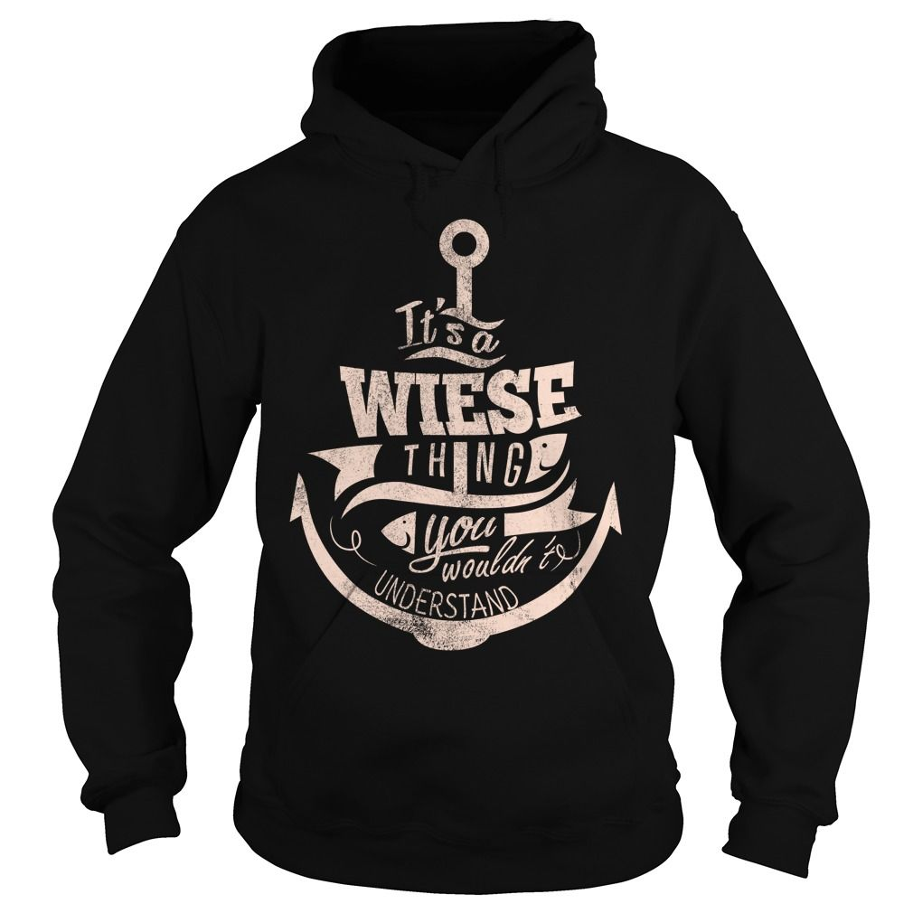 WIESE HOODIE  This shirt is for you! Tshirt, Women Tee and Hoodie are available. 👕 BUY IT here: https://www.sunfrog.com/WIESE-106756103-Black-Hoodie.html?id=57545