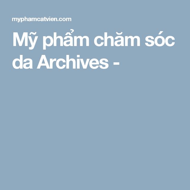 Mỹ phẩm chăm sóc da Archives -