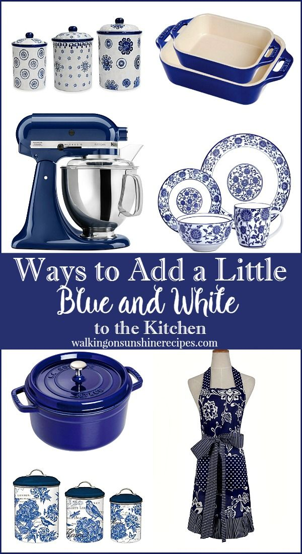 Ways to Add Blue and White to your Kitchen Decor | Walking on Sunshine