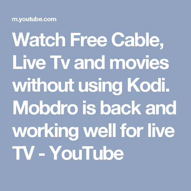 Watch Free Cable, Live Tv and movies without using Kodi. Mobdro is ...