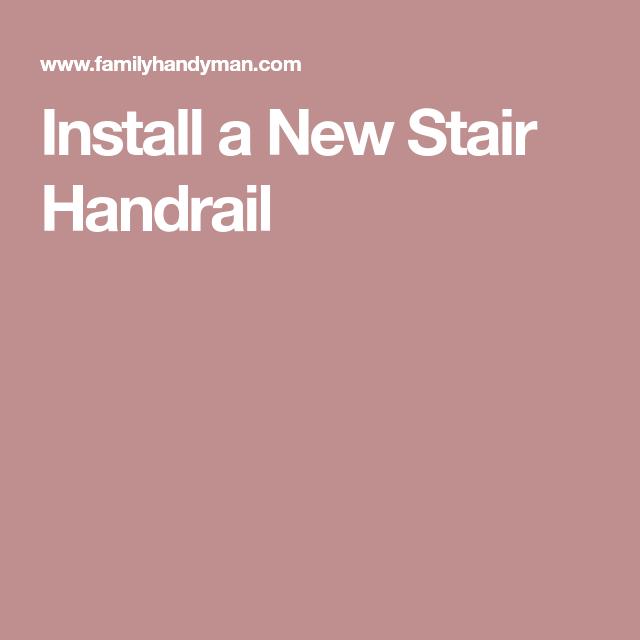 Best Install A New Stair Handrail Stair Handrail Stairs 640 x 480