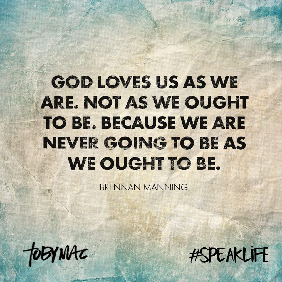 God Loves Us Quotes God Loves Us As We Are Not As We Ought To Bebecause We Are Never