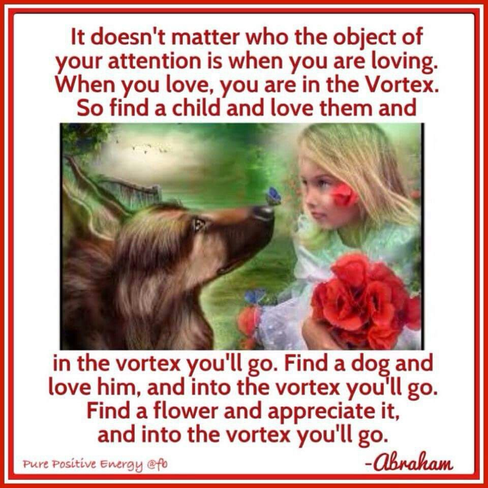 Love Attraction Quotes Love And You Will Get To The Vortexabraham Hicks Abraham
