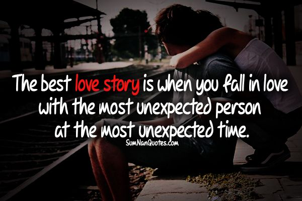 The Best Love Story Is When You Fall In Love With The Most Unexpected -9727