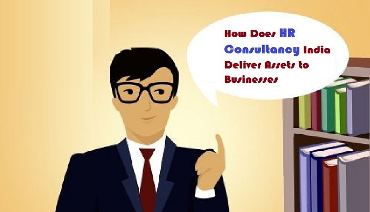 How Does #HRConsultancy India Deliver Assets to #Businesses  #HRServices #HRTips #Jobs