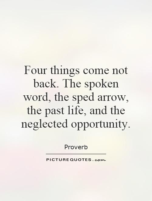 Arrow Quotes Four Things Come Not Backthe Spoken Word The Sped Arrow The Past .