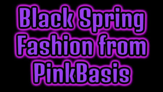Test + Try =Results : Black Spring Fashion from PinkBasis