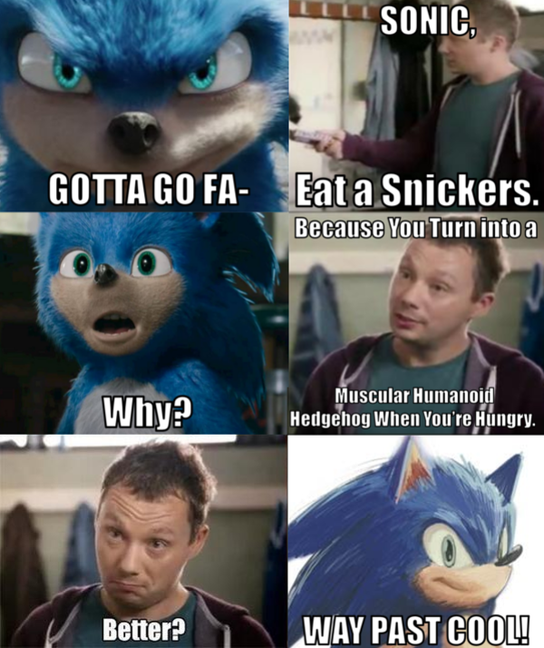 I Wonder If This Meme Will Turn Into An Actual Suprise Snickers Commercial For The Movie Sonic The Hedgehog 2020 Film Sonic Sonic The Hedgehog Sonic Funny