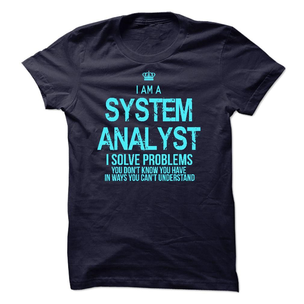 I am a System Analyst T-Shirts, Hoodies. Get It Now ==>…