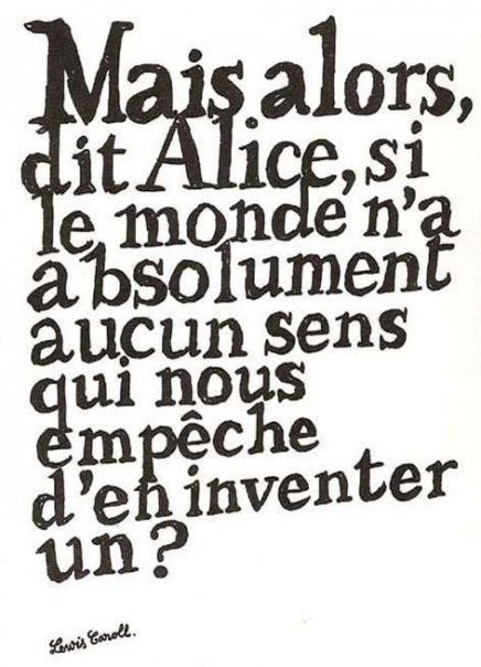 But Said Alice If The World Has Absolutely No Sense Who S
