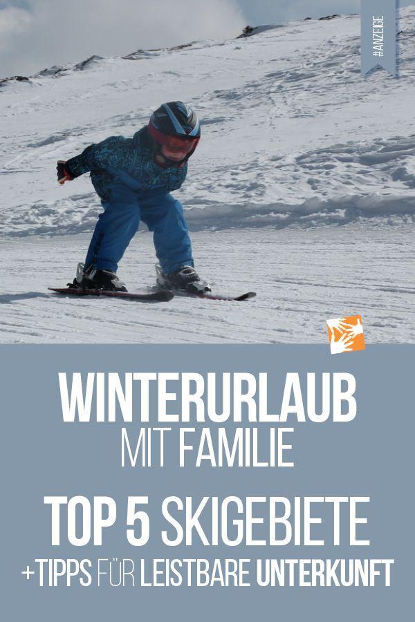 Winterurlaub mit Familie: Die 5 besten Skigebiete + ideale Unterkunft mit BestFewo | Muttis Nähkästchen #winterfamilyphotography