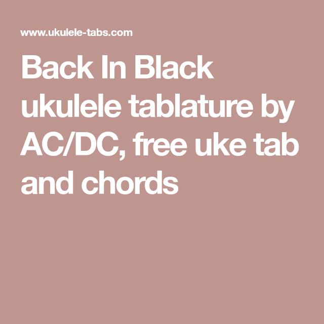 Back In Black ukulele tablature by AC/DC, free uke tab and chords ...