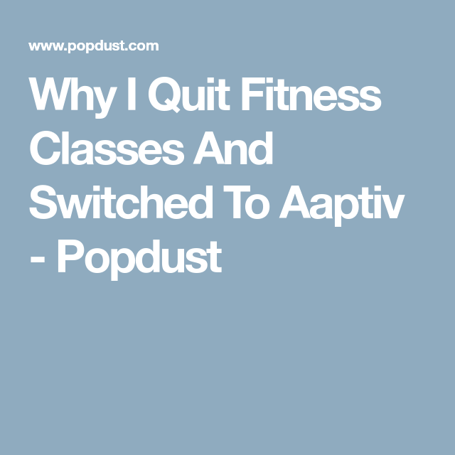Why I Quit Fitness Classes And Switched To Aaptiv - Popdust