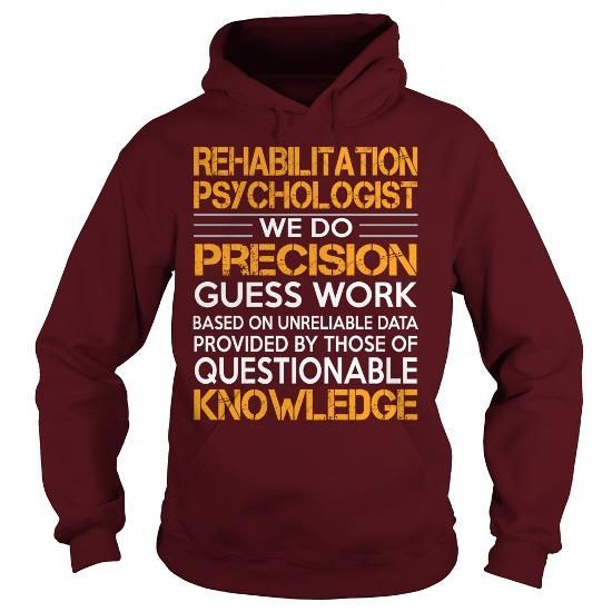 Awesome Tee For Rehabilitation Psychologist T-Shirts, Hoodies (39$ ==► Order Shirts Now!)