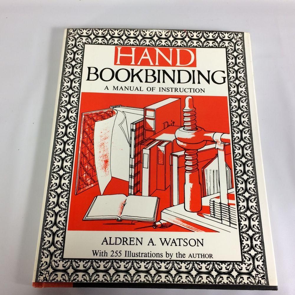Hand Bookbinding A Manual of Instructions Aldren A. Watson Hard Cover DJ  1963