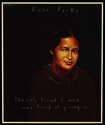 """Rosa Parks, 1913 – 2005  """"The only tired I was, was tired of giving in.""""  Born in rural Alabama, Rosa Parks was no stranger to the struggle for racial justice. At the time of her famous refusal to move to the back of the bus, Mrs. Parks was secretary of the Montgomery branch of the NAACP."""