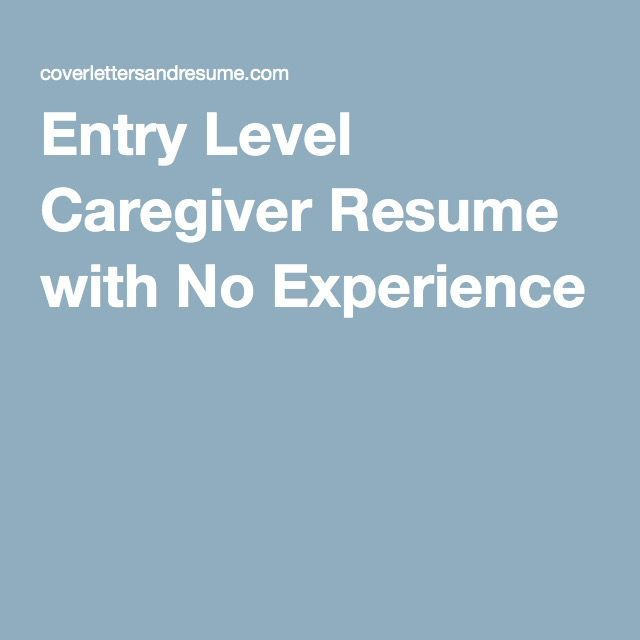 Entry Level Caregiver Resume with No Experience ☆ working girl