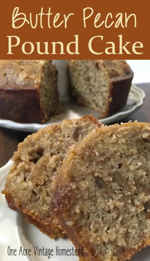Butter Pecan Pound Cake Vintage Mountain Homestead Recipe In 2020 Pecan Pound Cake Recipe Pecan Recipes Family Desserts
