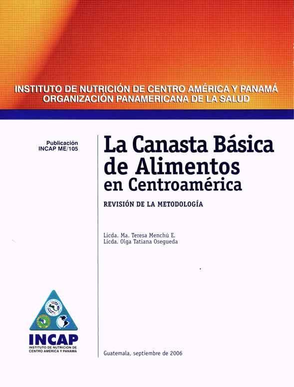 La Canasta Basica De Alimentos En Centroamerica Canasta Basica Canastas Centroamerica