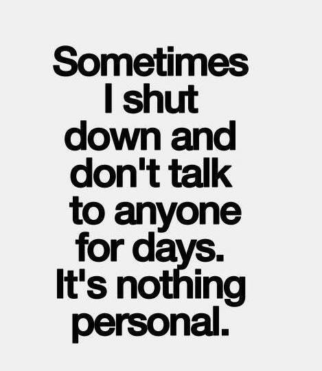 If I Dont Talk For What Ever Reason I Have Its Not Personal I Am