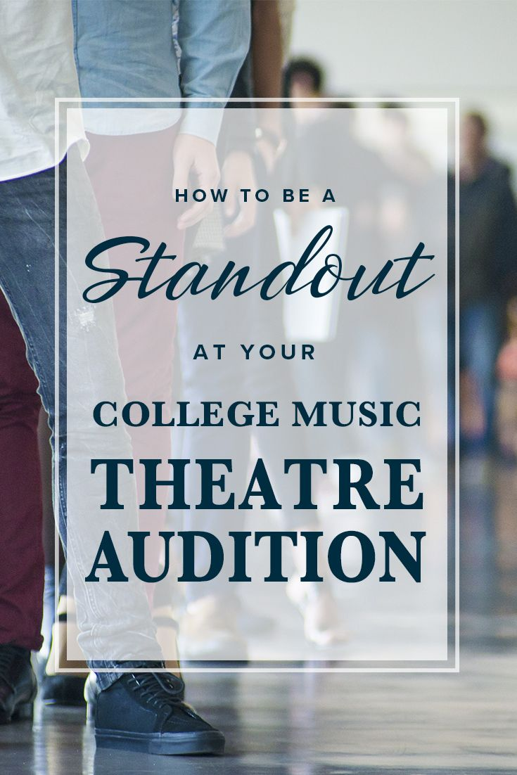 How to be a standout at your college music theatre