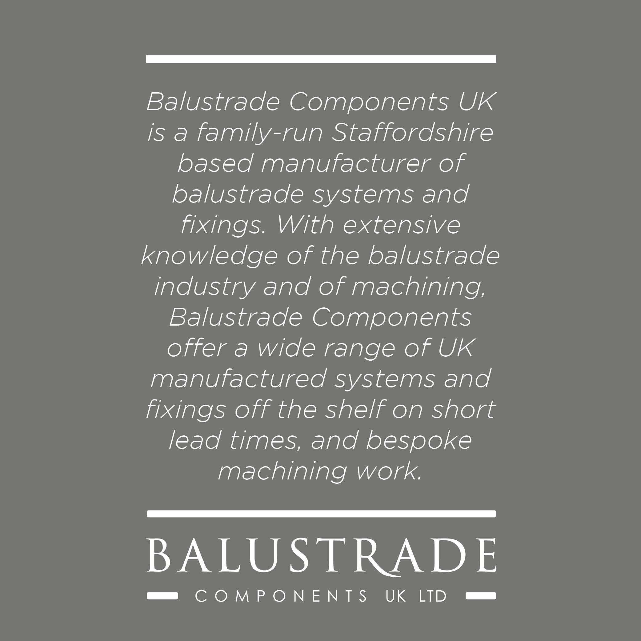 About Us > Balustrade Components UK is a family-run Staffordshire based manufact…