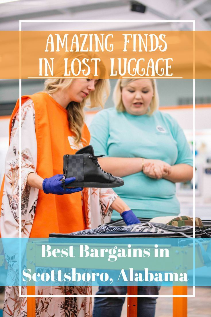 People lose luggage... You get to buy their stuff!   Find out more about this fun place!  Scottsboro Alabama is near Huntsville and Lake Guntersville.