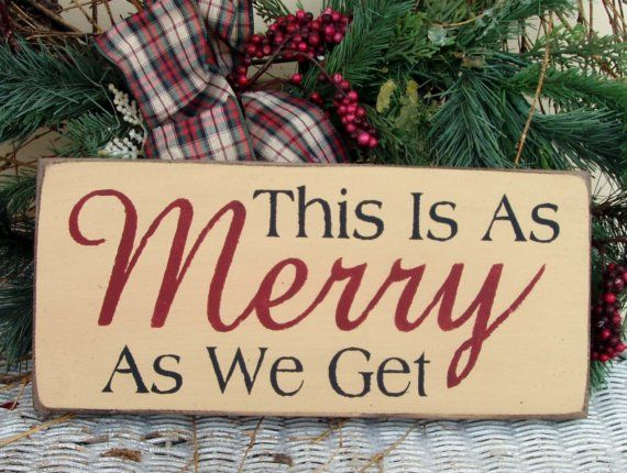 This Is As Merry As We Get Primitive Wood By Woodsignsbypatti 12 50 With Images Christmas Signs Wood Christmas Wood Crafts Christmas Signs