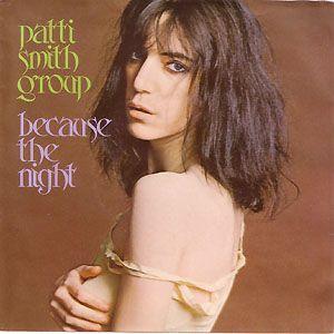 """Patti Smith Group - 7"""" single """"Because the Night""""/""""God Speed"""" - Arista AS 0318, U.S. pressing, 1978."""
