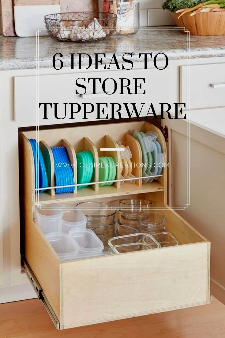 6 Ideas For Storing Tupperware And Plastic Containers And Lids For An Organised In 2020 Food Storage Containers Organization Tupperware Storage Tupperware Organizing