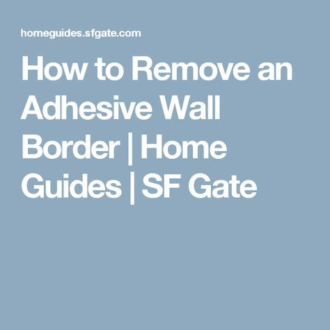How To Remove An Adhesive Wall Border