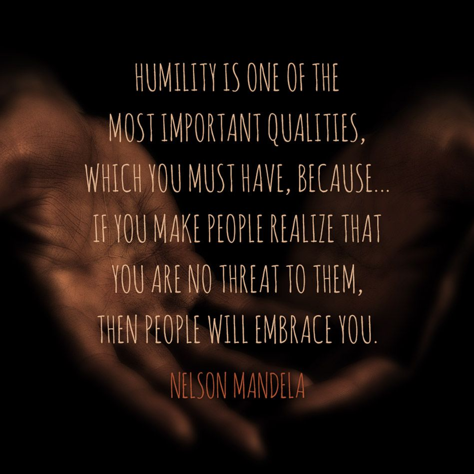 Nelson Mandela Humility Quotes To Live By Humility Quotes Humility