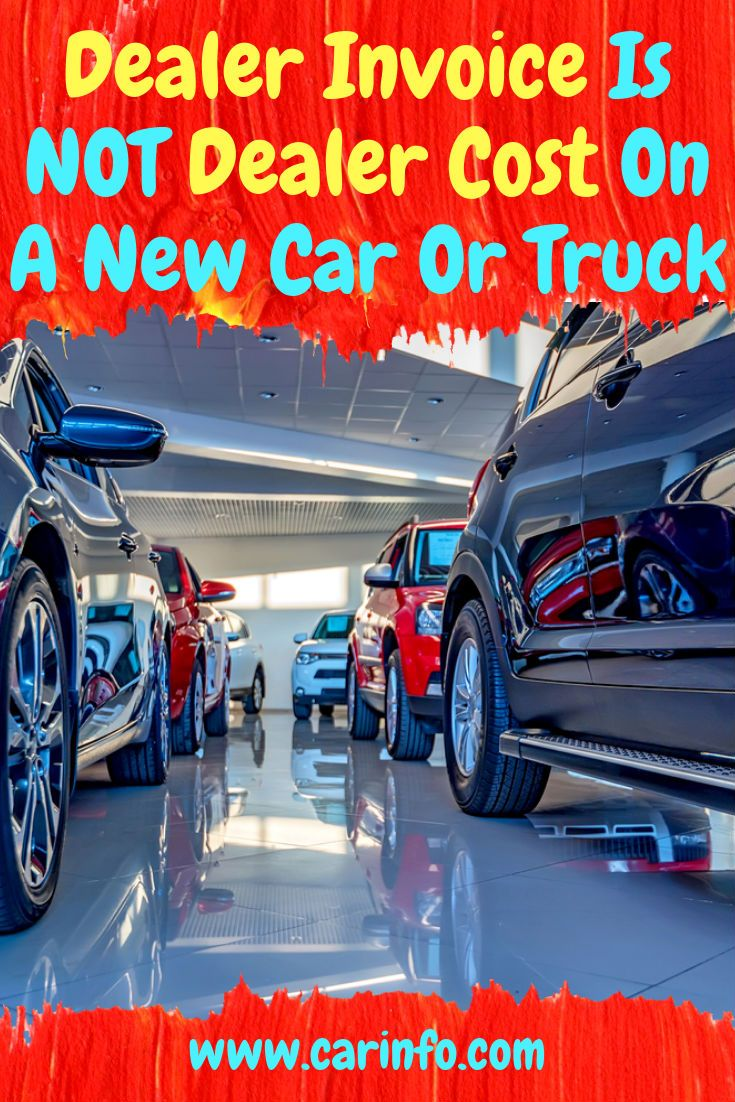 """Money Saving Tips - """"Dealer invoice is not dealer cost on a new car or truck"""" - ..."""