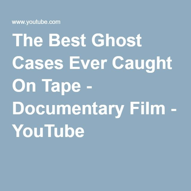 The Best Ghost Cases Ever Caught On Tape - Documentary Film - YouTube