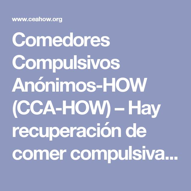 Comedores Compulsivos Anónimos-HOW (CCA-HOW) – Hay recuperación de ...