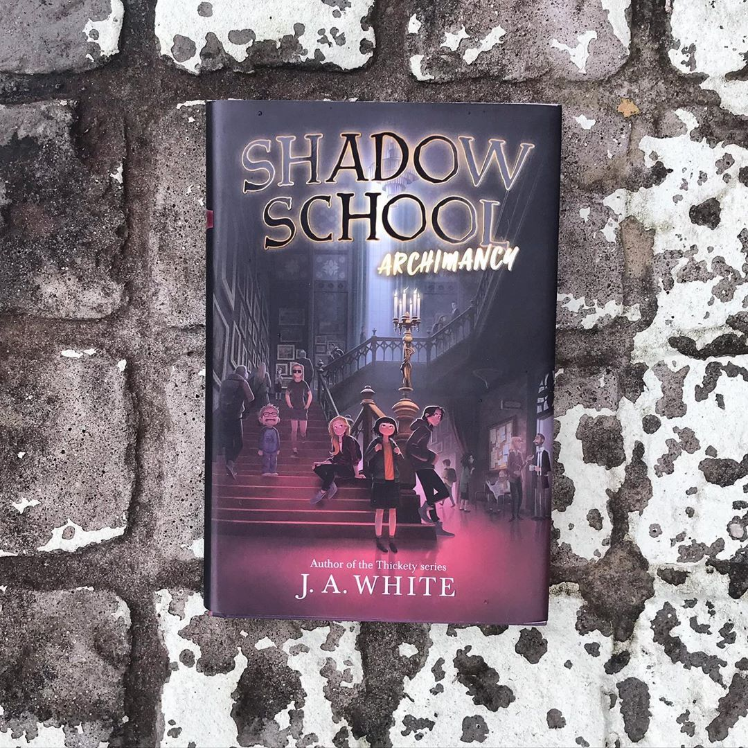 Shadow School 1 Archimancy J. A. White Hardcover