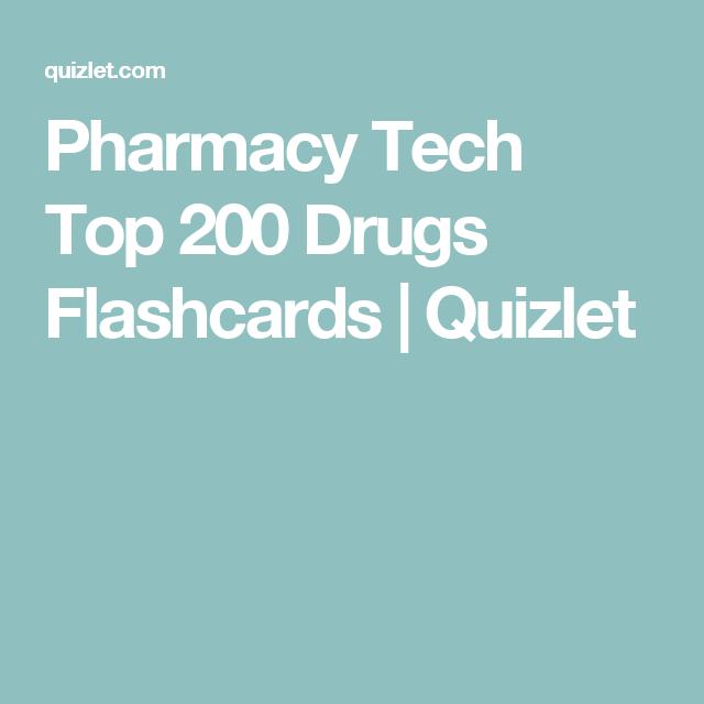 Pharmacy Tech Top 200 Drugs Flashcards | Quizlet | PharmTec | Pinterest