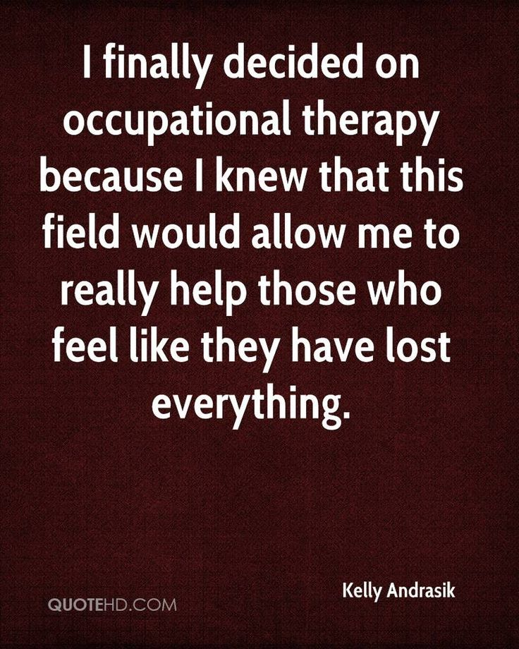 Kelly Andrasik Quotes Occupational therapy quotes
