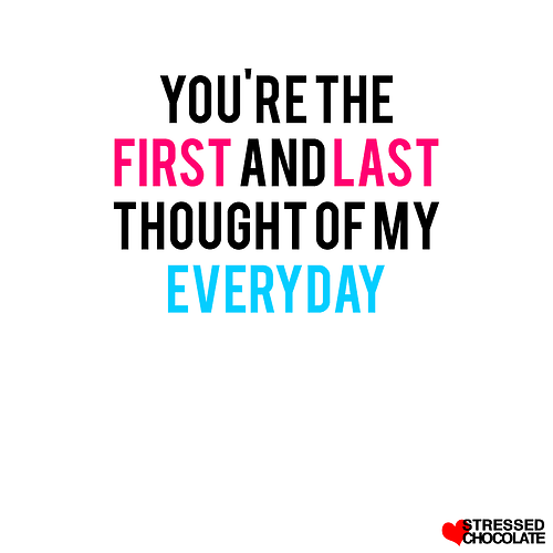 You Are The First And Last Thought Of My Everyday Courtesyfollow