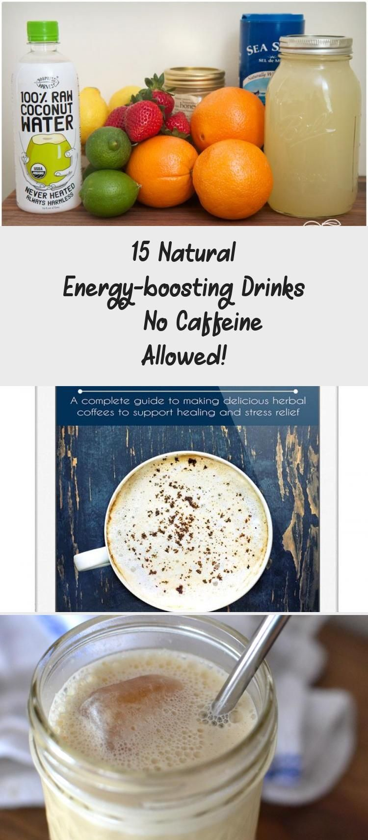 15 Natural Energy Boosting Drinks No Caffeine Allowed In 2020 Healthy Drinks Caffeine Free Drinks Energy Smoothies