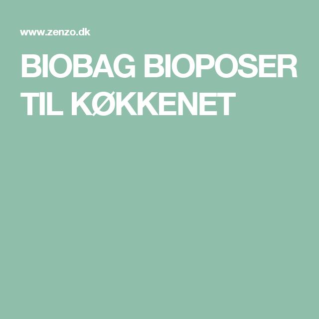 BIOBAG BIOPOSER TIL KØKKENET