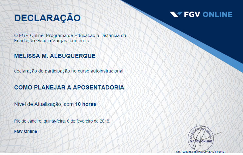 Certificado Da Fgv Como Planejar A Aposentadoria Como Fazer Investimentos Orcamento Familiar Declaracao