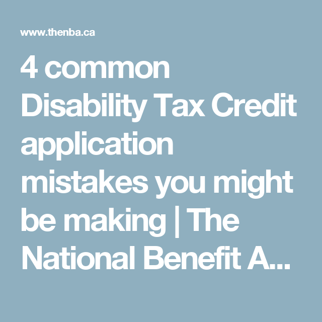 Common Disability Tax Credit Application Mistakes You Might Be