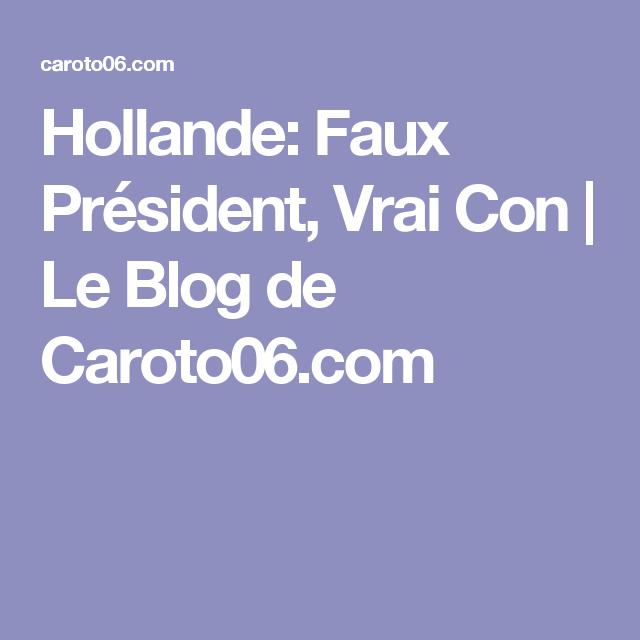 Hollande: Faux Président, Vrai Con | Le Blog de Caroto06.com